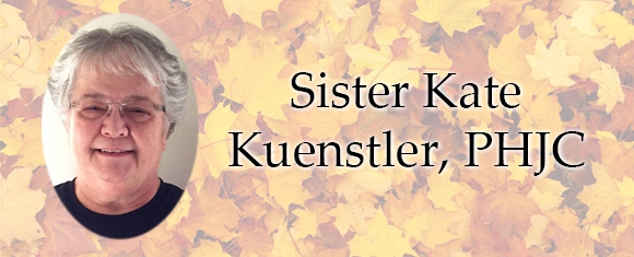 In Memory of Sister Kate Kuenstler, PHJC