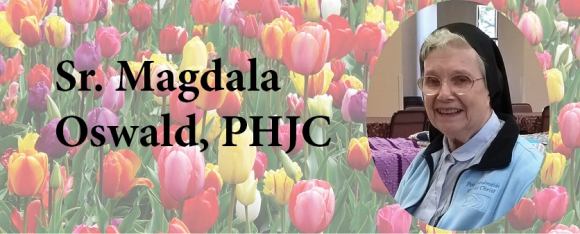 In Memory of Sister Magdala Oswald, PHJC