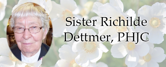 In Memory of Sister Richilde Dettmer, PHJC