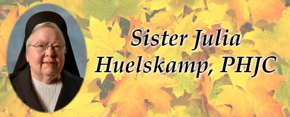 In Memory of Sister Julia Huelskamp, PHJC